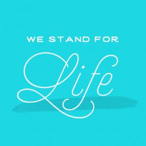 We Believe in Life!